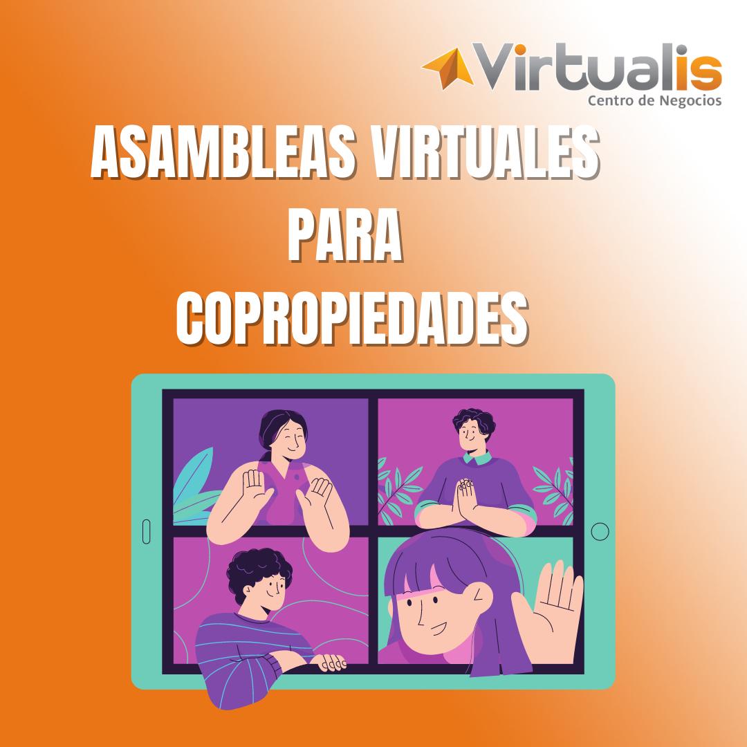 Como y Por qué de las Asambleas Virtuales para Copropiedades?